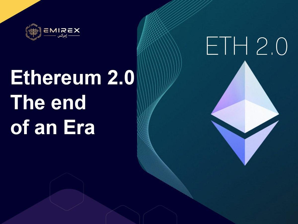 Ethereum 2.0. The end of an Era